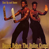 Shut Up and Dance - Dance Before The Police Come Album Cover