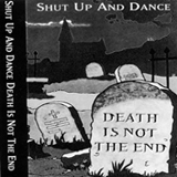 Shut Up and Dance - Death Is Not The End Album Cover