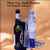 Shut Up and Dance - The Magnolia Collection Album - Click to purchase this album